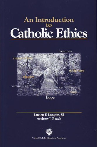 An Introduction to Catholic Ethics: Longtin, Lucien