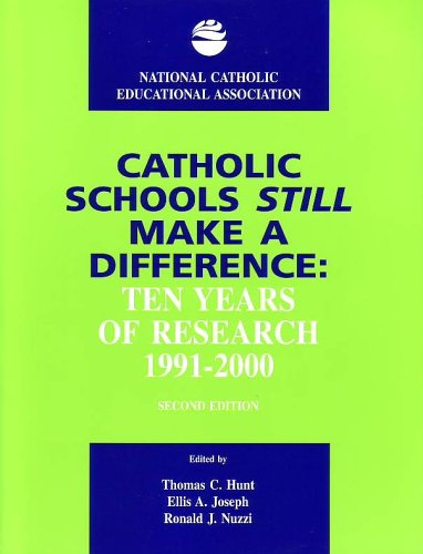 9781558333307: Catholic Schools Still Make a Difference, 2nd Edition: Ten Years of Research, 1991-2000