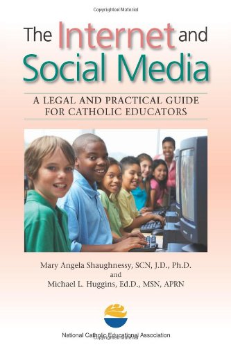 The Internet and Social Media: A Legal and Practical Guide for Catholic Educators: Shaughnessy, ...