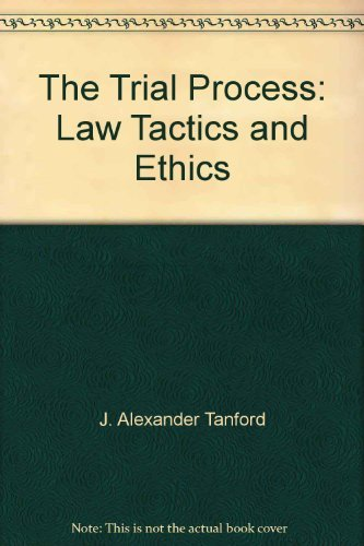 9781558340657: The trial process: Law, tactics, and ethics (Contemporary legal education series)