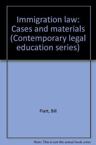 9781558341524: Immigration Law: Cases and Materials (Contemporary legal education series)
