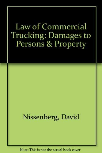 9781558341654: Law of Commercial Trucking: Damages to Persons & Property
