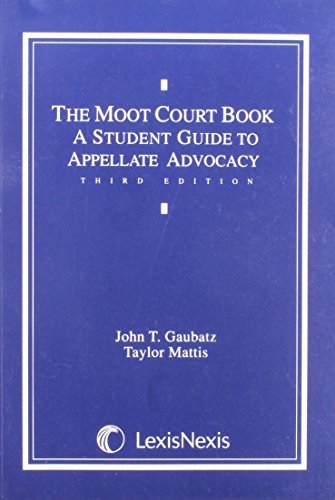 9781558341951: The Moot Court Book: A Student Guide to Appellate Advocacy (Contempory legal education series)
