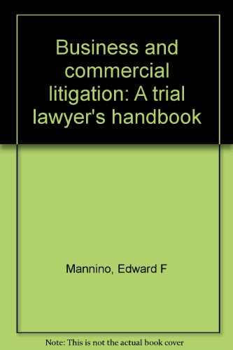 9781558342132: Business and commercial litigation: A trial lawyer's handbook