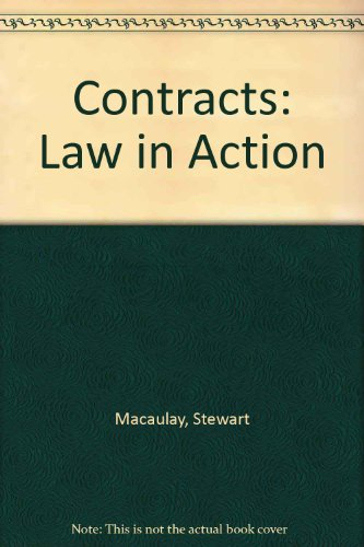 Contracts: Law in Action (Contemporary legal education: Macaulay, Stewart, Kidwell,