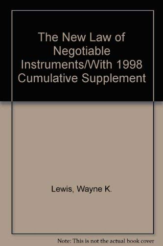 9781558343733: The New Law of Negotiable Instruments/With 1998 Cumulative Supplement
