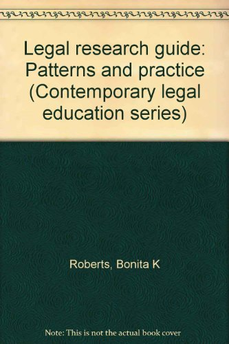 9781558343818: Legal research guide: Patterns and practice (Contemporary legal education series)
