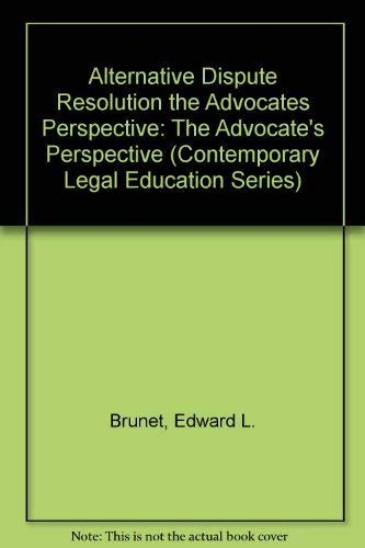 9781558344792: Alternative Dispute Resolution the Advocates Perspective: The Advocate's Perspective (Contemporary Legal Education Series)