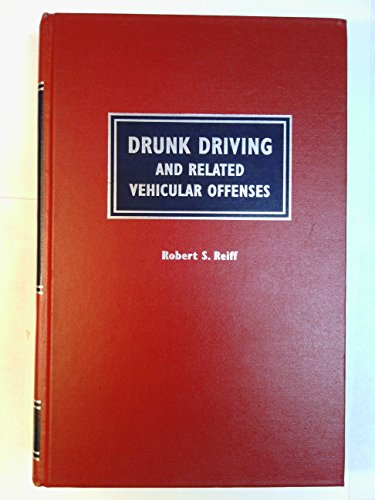 Drunk driving and related vehicular offenses: The complete lawyer's guidebook to drunk driving...
