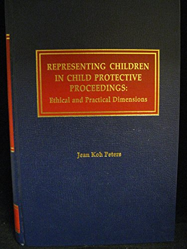 9781558345041: Representing children in child protective proceedings: Ethical and practical dimensions