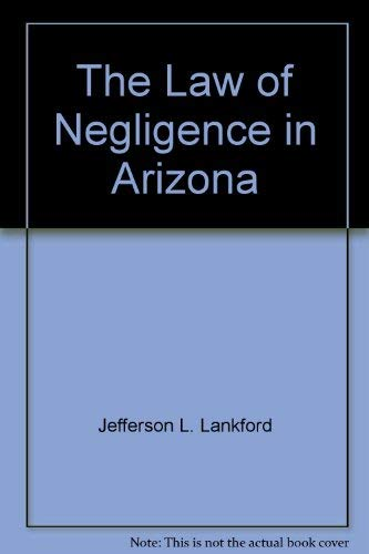 9781558345195: The law of negligence in Arizona