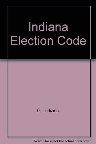 Indiana Election Code: Indiana