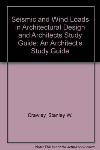 9781558350304: Seismic and Wind Loads in Architectural Design and Architects Study Guide: An Architect's Study Guide