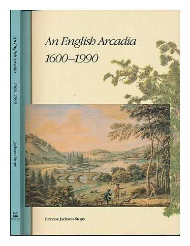 AN ENGLISH ARCADIA 1600-1990: DESIGNS FOR GARDENS AND GARDEN BUILDINGS IN THE CARE OF THE NATIONA...
