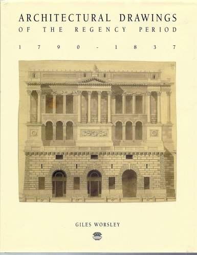 Architectural Drawings of the Regency Period, 1790 - 1837