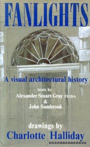 Fanlights A Visual Architechtural History: Alexander Stuart Gray
