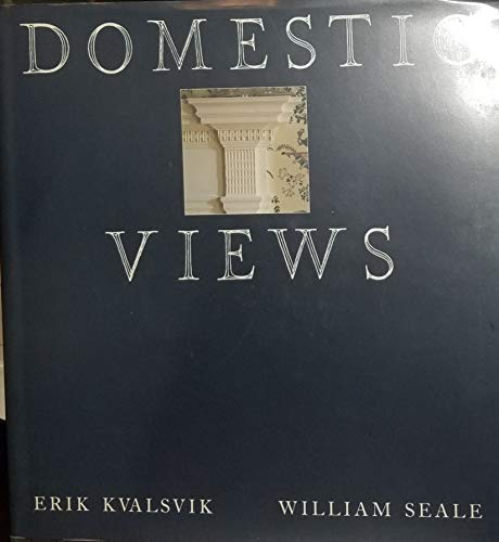 Domestic Views: Historic Properties Owned and Supported by the National Society of the Colonial ...