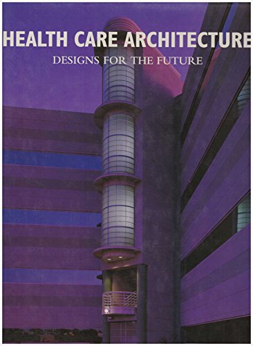 9781558351356: Health Care Architecture: Designs for the Future