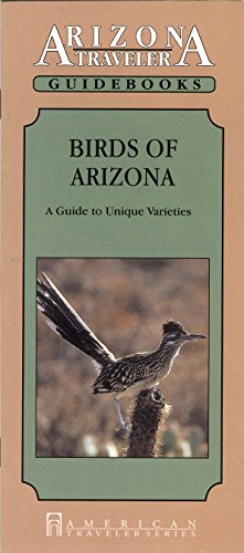 Birds of Arizona: A Guide to Unique Varieties (Arizona Traveler Guidebooks): Ayer, Eleanor