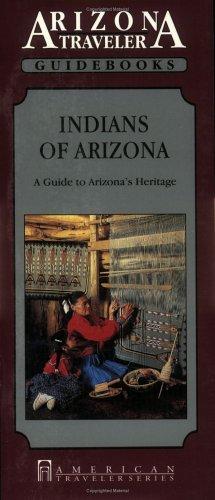 Indians of Arizona: A Guide to Arizona's Heritage (Arizona Traveler Guidebooks): Ayer, Eleanor...