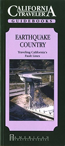 Earthquake Country: Traveling California's Fault Lines (California Traveler): Ayer, Eleanor H.