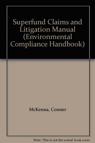 9781558404632: Superfund Claims and Litigation Manual (Environmental Compliance Handbook)
