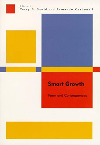 9781558441514: Smart Growth: Form and Consequences