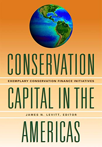 9781558442078: Conservation Capital in the Americas: Exemplary Conservation Finance Initiatives