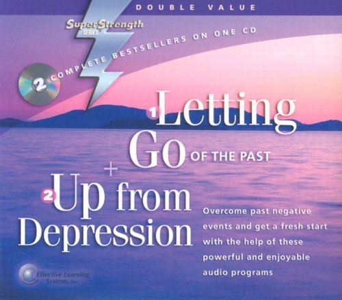 9781558481046: Letting Go of the Past / Up from Depression: Overcome Past Negative Events and Get a Fresh Start With the Help of These Powerful and Enjoyable Audio Programs (Super Strength)