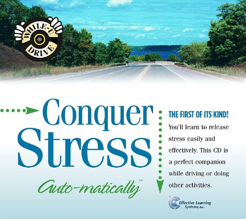 9781558487079: Conquer Stress...auto-matically (While-U-Drive!)