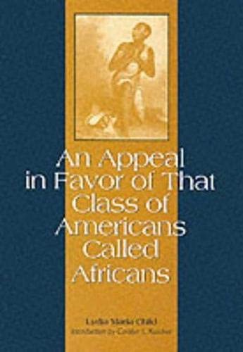 9781558490079: An Appeal in Favor of That Class of Americans Called Africans