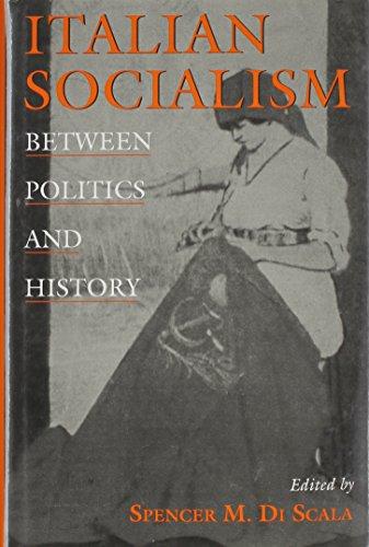 9781558490123: Italian Socialism: Between Politics and History