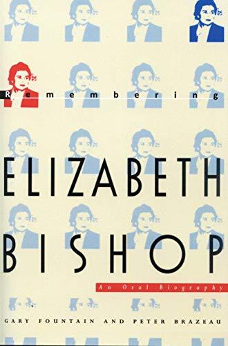 9781558490161: Remembering Elizabeth Bishop: An Oral Biography