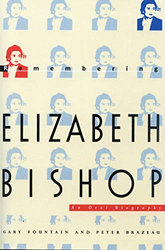 9781558490161: Remembering Elizabeth Bishop: An Oral Biography