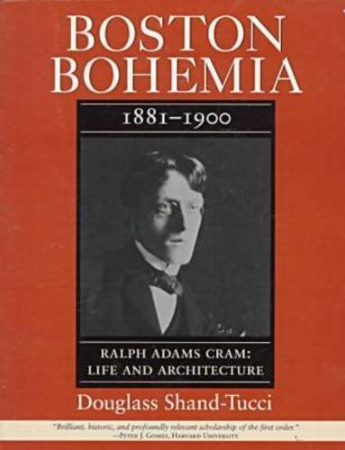 9781558490611: Boston Bohemia, 1881-1900: Ralph Adams Cram - Life and Architecture