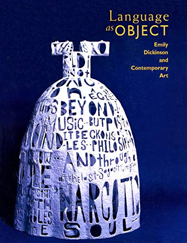 Language As Object: Emily Dickinson and Contemporary: Editor-Susan Danly; Editor-Martha