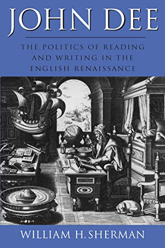 9781558490703: John Dee: The Politics of Reading and Writing in the English Renaissance (Massachusetts Studies in Early Modern Culture)