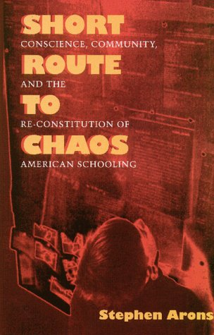 9781558490789: Short Route To Chaos: Conscience, Community, and the Re-Constitution of American Schooling