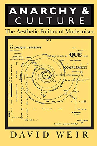 9781558490840: Anarchy and Culture: The Aesthetic Politics of Modernism (Critical Perspectives on Modern Culture)
