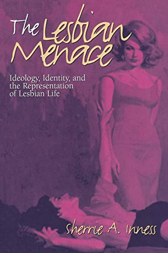 9781558490918: The Lesbian Menace: Ideology, Identity, and the Representation of Lesbian Life