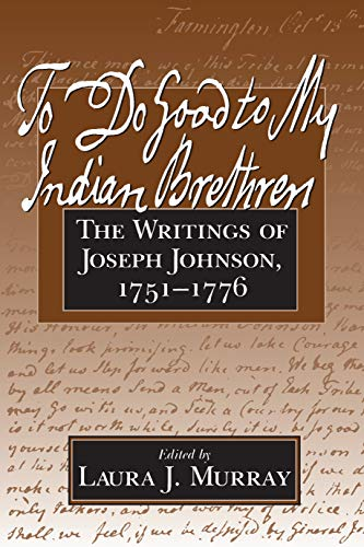 9781558491274: To Do Good to My Indian Brethren: The Writings of Joseph Johnson, 1751-1776 (Native Americans of the Northeast)