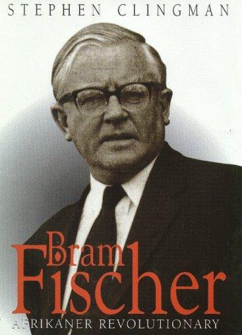 9781558491359: Bram Fischer: Afrikaner Revolutionary (Mayibuye History & Literature Series, No. 86.)