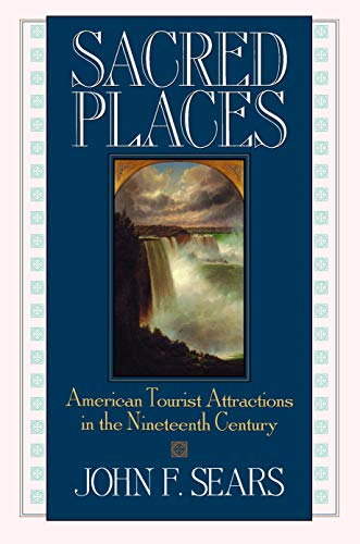 9781558491625: Sacred Places: American Tourist Attractions in the Nineteenth Century