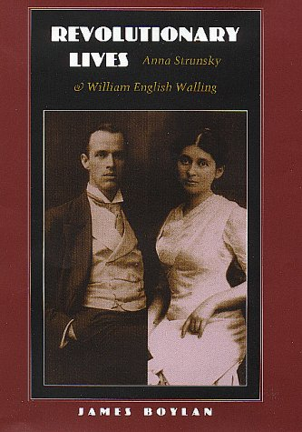 Revolutionary Lives: Anna Strunsky and William English Walling