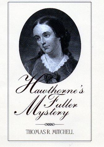 Hawthorne's Fuller Mystery: Mitchell, Thomas R.