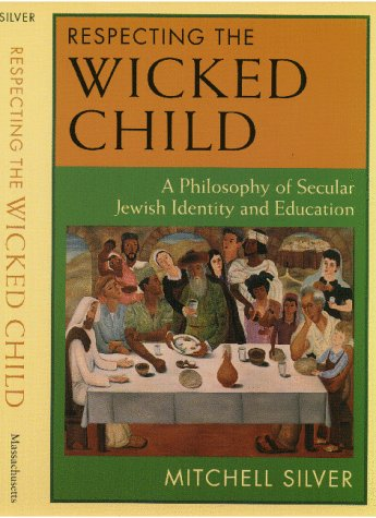 9781558491809: Respecting the Wicked Child: A Philosophy of Secular Jewish Identity and Education