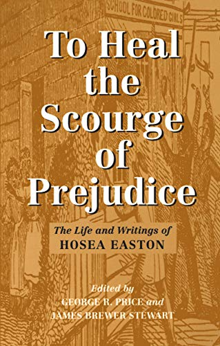 9781558491854: To Heal the Scourge of Prejudice: The Life and Writings of Hosea Easton