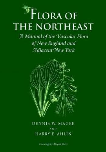 9781558491892: Flora of the Northeast: A Manual of the Vascular Flora of New England & Adjacent New York
