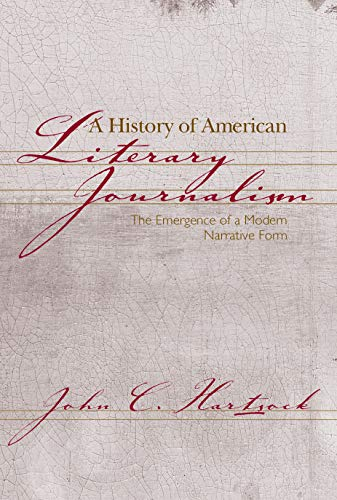 9781558492523: A History of American Literary Journalism