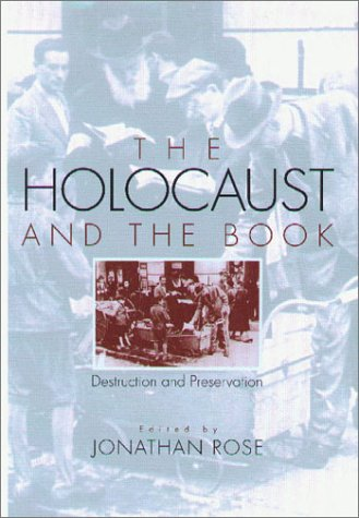 9781558492530: The Holocaust and the Book: Destruction and Preservation (Studies in Print Culture and the History of the Book (Hardcover))